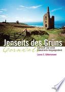 Jenseits des Gr  ns  Cornwall und seine industrielle Vergangenheit