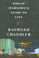 Philip Marlowe s Guide to Life