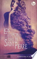 Los   ltimos d  as de Saint Pierre  Ganador IV premio internacional HQ