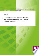 Linking Consumer Mindset Metrics to Consumer Behavior and Capital Market Valuation