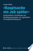 »Hauptsache ein Job später«