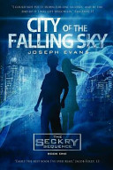 City Of The Falling Sky The Seckry Sequence Book 1