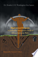High School Dropout A Qualitative Interpretive Study Of African American Males