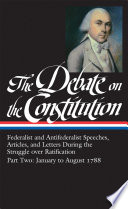 The Debate on the Constitution Part 2  Federalist and Antifederalist Speeches