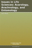 Issues in Life Sciences: Acarology, Arachnology, and Entomology: 2011 Edition