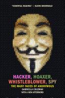 Hacker, Hoaxer, Whistleblower, Spy Book