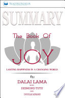 Summary Of The Book Of Joy Lasting Happiness In A Changing World By Dalai Lama Desmond Tutu