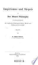 Empirismus und Skepsis in David Hume's Philosophie als abschliessender Zersetzung der englischen Erkenntnisslehre, Moral und Religionswissenschaft