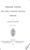 William Caxton  the First English Printer