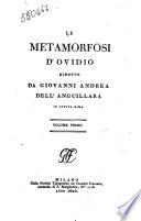 Le metamorfosi d'Ovidio ridotte da Giovanni Andrea Dell'Anguillara in ottava rima. Volume primo [-terzo]