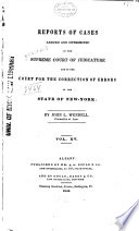 Reports Of Cases Argued And Determined In The Supreme Court Of Judicature And In The Court For The Trial Of Impeachments And The Correction Of Errors Of The State Of New York 1828 1841 [Pdf/ePub] eBook
