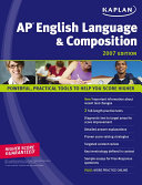 Kaplan AP English Language and Composition, 2007 Edition