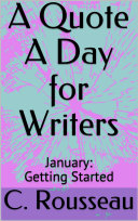 A Quote A Day For Writers  January   Getting Started