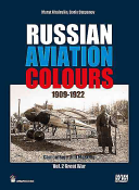 Russian Aviation Colours 1909 1922  Vol 2