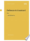 Deleuze & Guattari For Architects : inspirational for architects and architectural theorists in recent...