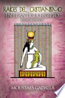 Ra  ces del Cristianismo del Antiguo Egipto