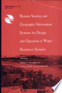 Remote Sensing and Geographic Information Systems for Design and Operation of Water Resources Systems