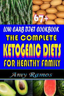 67 Low Carb Diet Cookbook The Complete Ketogenic Diets For Healthy Family