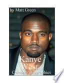 Celebrity Biographies   The Amazing Life of Kanye West   Famous Stars