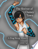 The Shriver Of Cheney Town A Drag Shergi Mystery