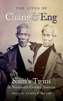 The Lives of Chang and Eng Chang And Eng Bunker Toured The