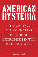 American Hysteria : in american political history when outliers moved...