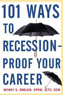 One Hundred and One Ways to Recession proof Your Career