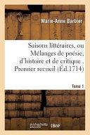 Saisons Litteraires  Ou Melanges de Poesie  D Histoire Et de Critique
