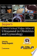 Jaypee s Donald School Video Atlas of Ultrasound in Obstetrics and Gynecology