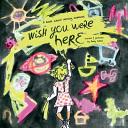 """Wish You Were Here"""