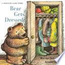 Bear Gets Dressed