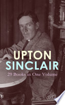 UPTON SINCLAIR  29 Books in One Volume
