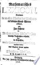 Mathematisches Lexicon  darinnen auch die Schriften  wo jede Materie zu finden  angef  hret werden