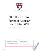 The Health Care Power of Attorney and Living Will