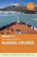 Fodor s the Complete Guide to Alaska Cruises