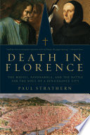 Death in Florence  The Medici  Savonarola  and the Battle for the Soul of a Renaissance City