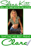 Tempting His Best Friend  Clara  Steamy  Barely Legal  Forbidden Taboo Romance  Older Man Younger Woman  Erotic Sex Stories