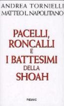 Pacelli  Roncalli e i battesimi della Shoah