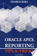 Oracle APEX Reporting Tips   Tricks