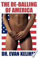 The De Balling of America