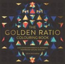 The Golden Ratio Colouring Book