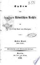 System des heutigen romischen Rechts von Friedrich Karl von Savigny