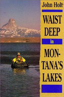 Waist Deep in Montana s Lakes