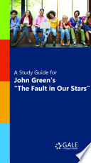 A Study Guide For John Green S The Fault In Our Stars