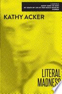 Literal Madness: Three Novels