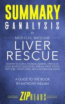 Summary & Analysis of Medical Medium Liver Rescue Book
