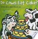 Do Cows Eat Cake?