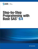 Step by Step Programming with Base SAS 9 4