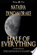 Half of Everything  Stories by Natasha Duncan Drake From The Wittegen Press Giveaway Games
