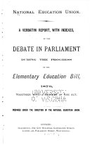 download ebook a verbatim report, with indexes, of the debate in parliament during the progress of the elementary education bill, 1870 pdf epub